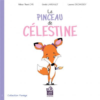 Le pinceau de Célestine, ISBN 978-2-924421-42-0